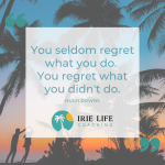 Courage and Regret Quote